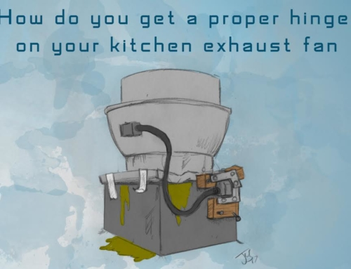 How Do You Get a Proper Hinge on Your Kitchen Exhaust Fan?
