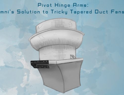 Pivot Hinge Arms: Omni's Solution to Tricky Tapered Duct Fans