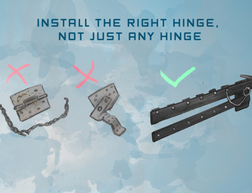 Install The Right Hinge, Not Just Any Hinge